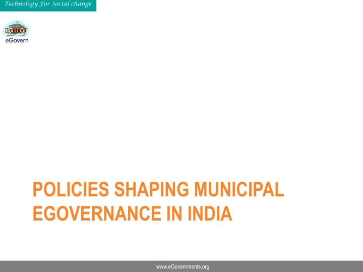 Policies shaping municipal egovernance in india