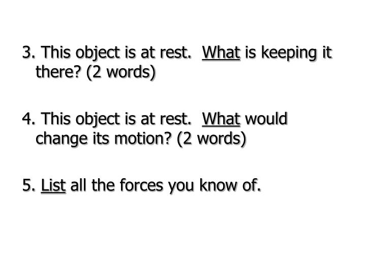 3. This object is at rest.