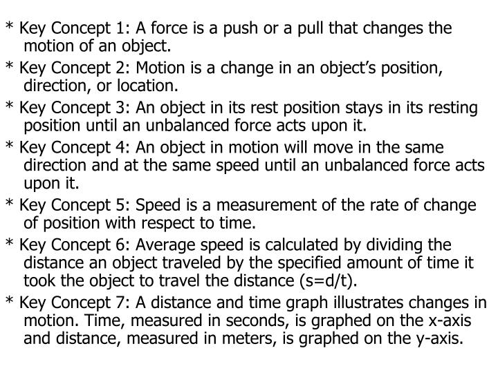 * Key Concept 1: A force is a push or a pull that changes the motion of an object.