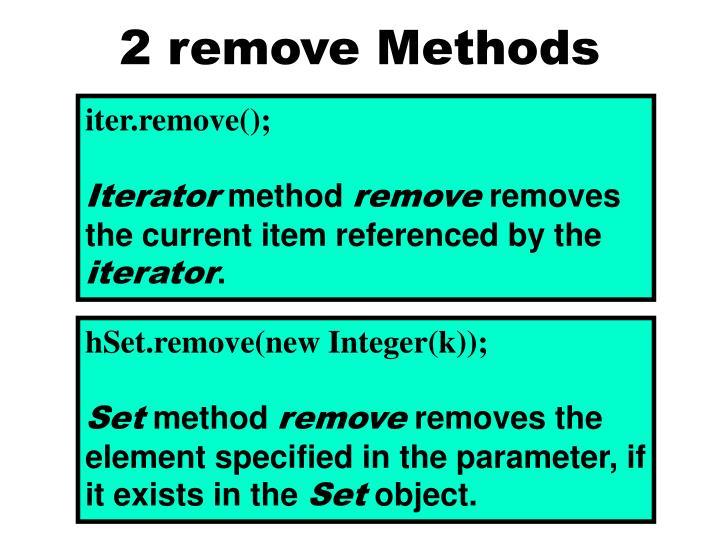 2 remove Methods