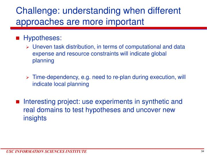 Challenge: understanding when different approaches are more important