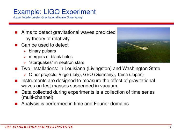 Example: LIGO Experiment