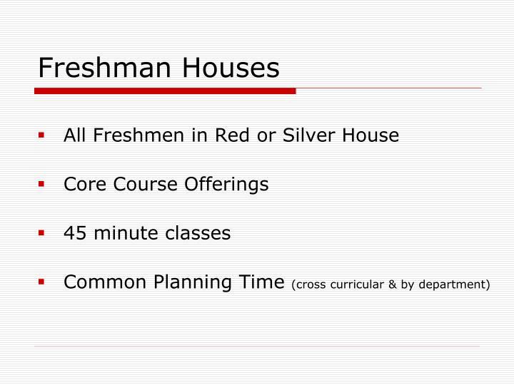 Freshman Houses