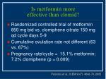 is metformin more effective than clomid