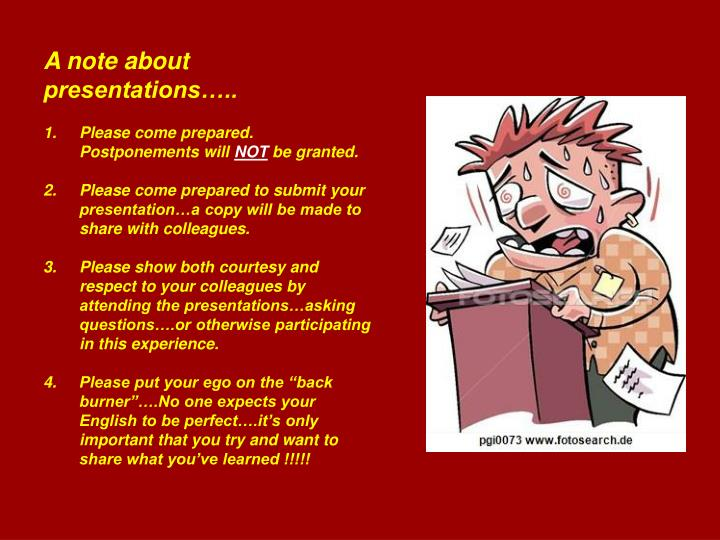 A note about presentations…..