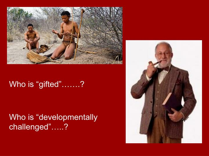 """Who is """"gifted""""…….?"""