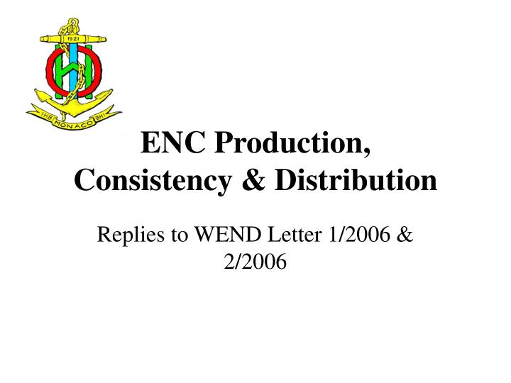 Enc production consistency distribution