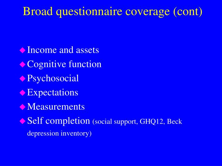 Broad questionnaire coverage (cont)