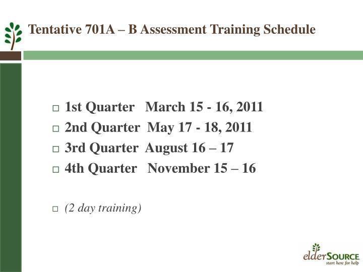 Tentative 701A – B Assessment Training Schedule