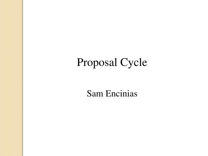Proposal Cycle