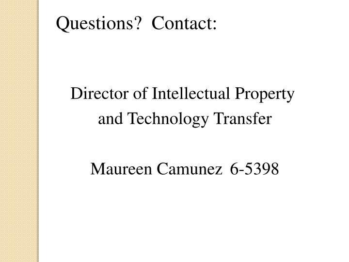 Questions?  Contact: