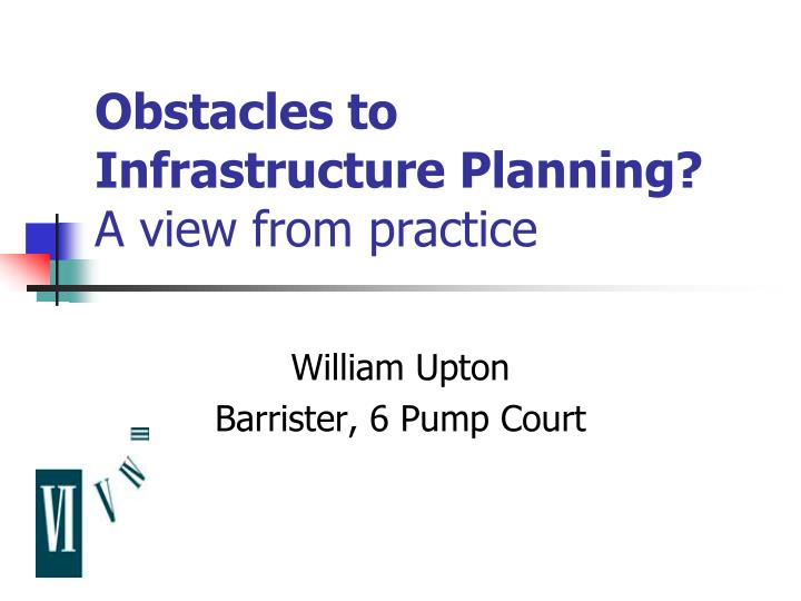 Obstacles to infrastructure planning a view from practice