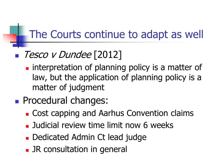 The Courts continue to adapt as well