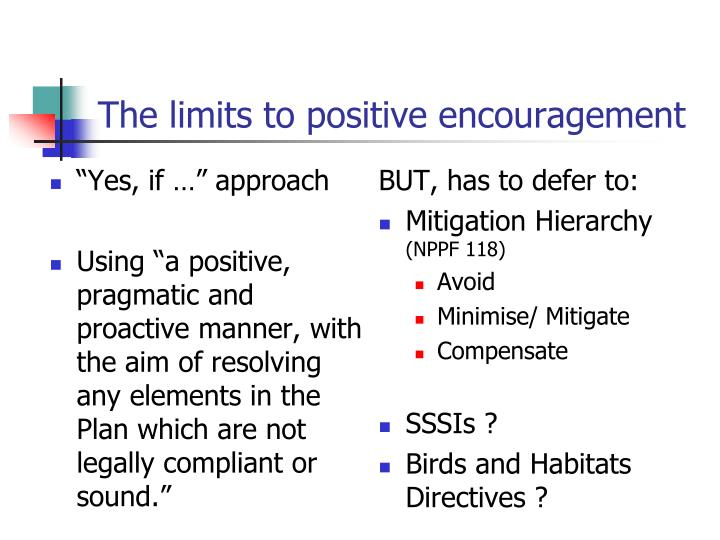 The limits to positive encouragement
