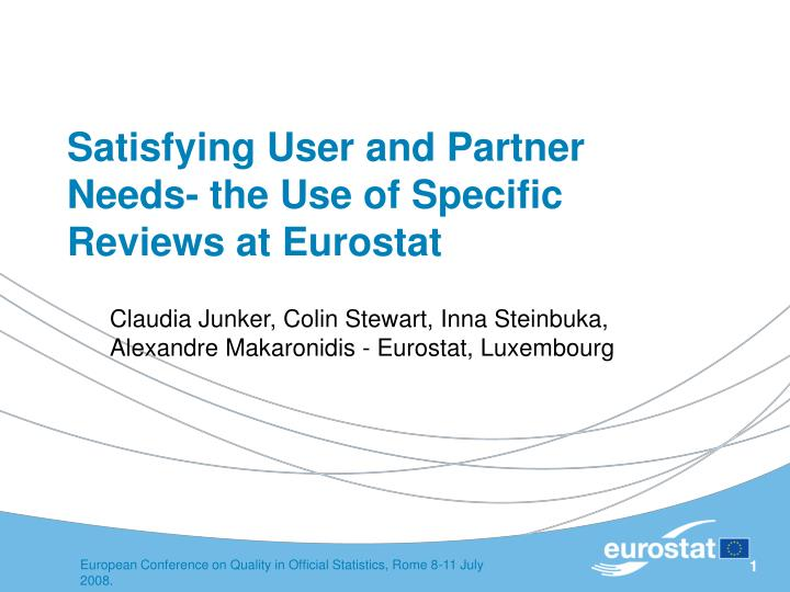 Satisfying user and partner needs the use of specific reviews at eurostat