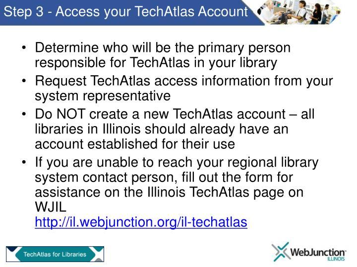 Step 3 - Access your TechAtlas Account