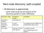 next node discovery path coupled