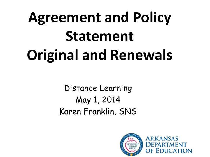 agreement and policy statement original and renewals n.