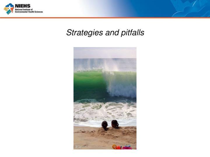 Strategies and pitfalls