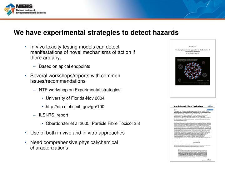 We have experimental strategies to detect hazards