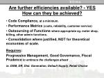are further efficiencies available yes how can they be achieved