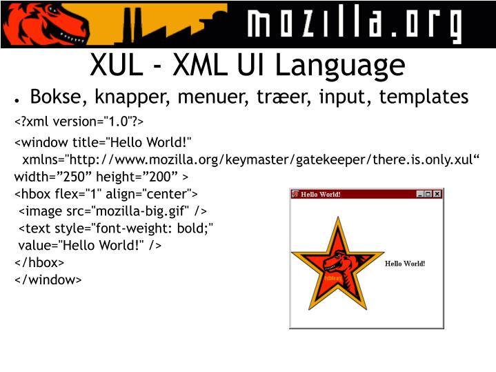 XUL - XML UI Language