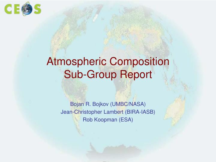 atmospheric composition sub group report n.