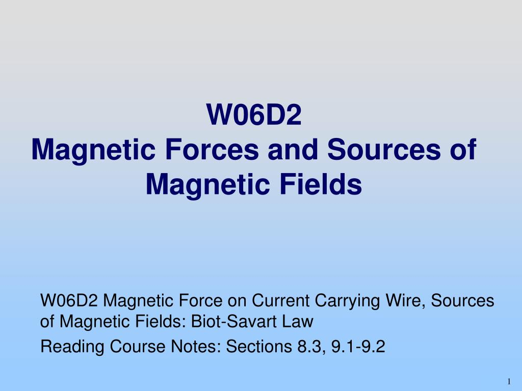 PPT - W06D2 Magnetic Forces and Sources of Magnetic Fields