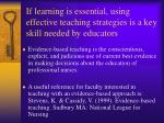 if learning is essential using effective teaching strategies is a key skill needed by educators