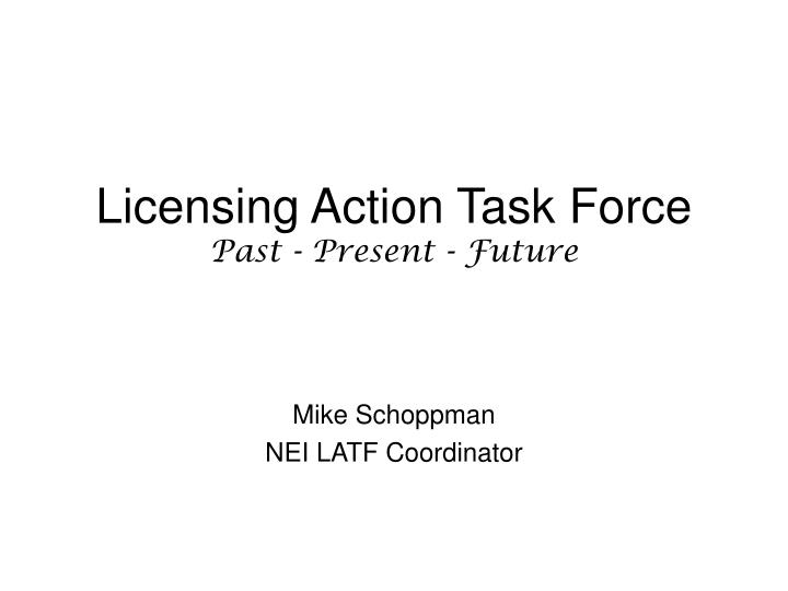licensing action task force past present future n.