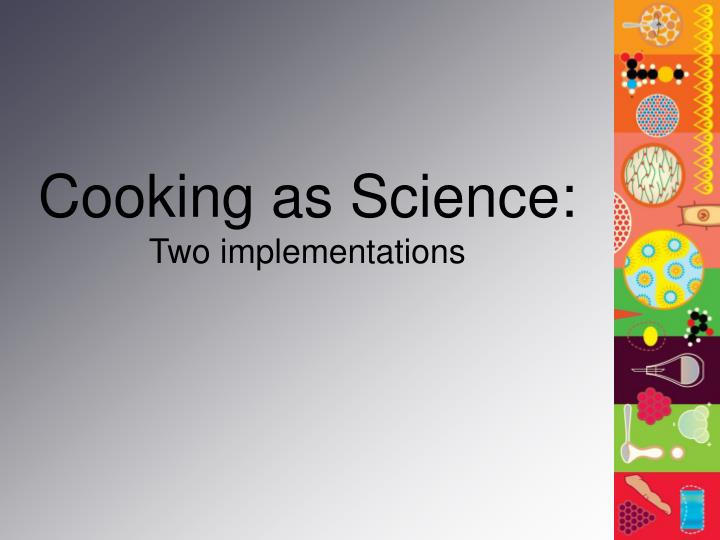 Cooking as Science: