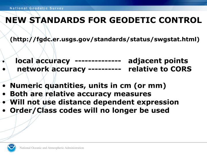 NEW STANDARDS FOR GEODETIC CONTROL