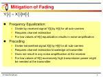 mitigation of fading