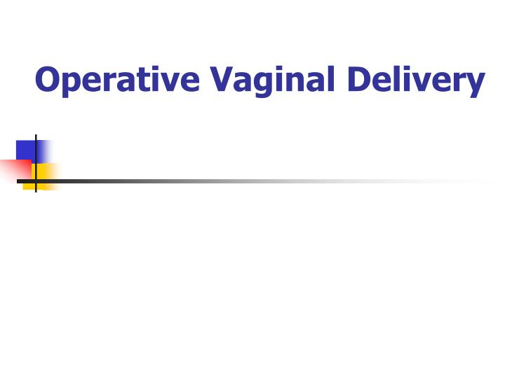 operative vaginal delivery n.