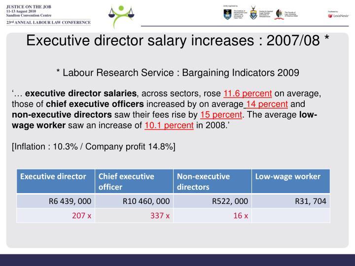 Executive director salary increases : 2007/08 *