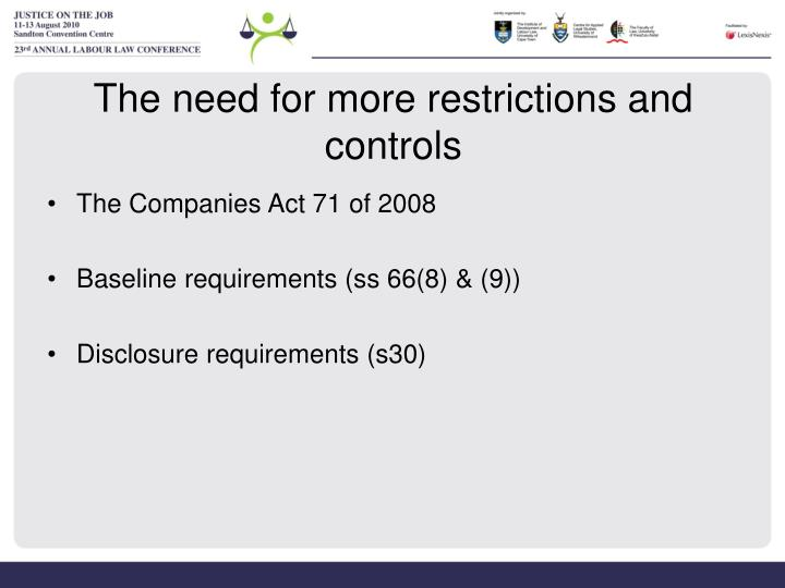 The need for more restrictions and controls