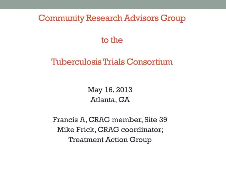 Community research advisors group to the tuberculosis trials consortium