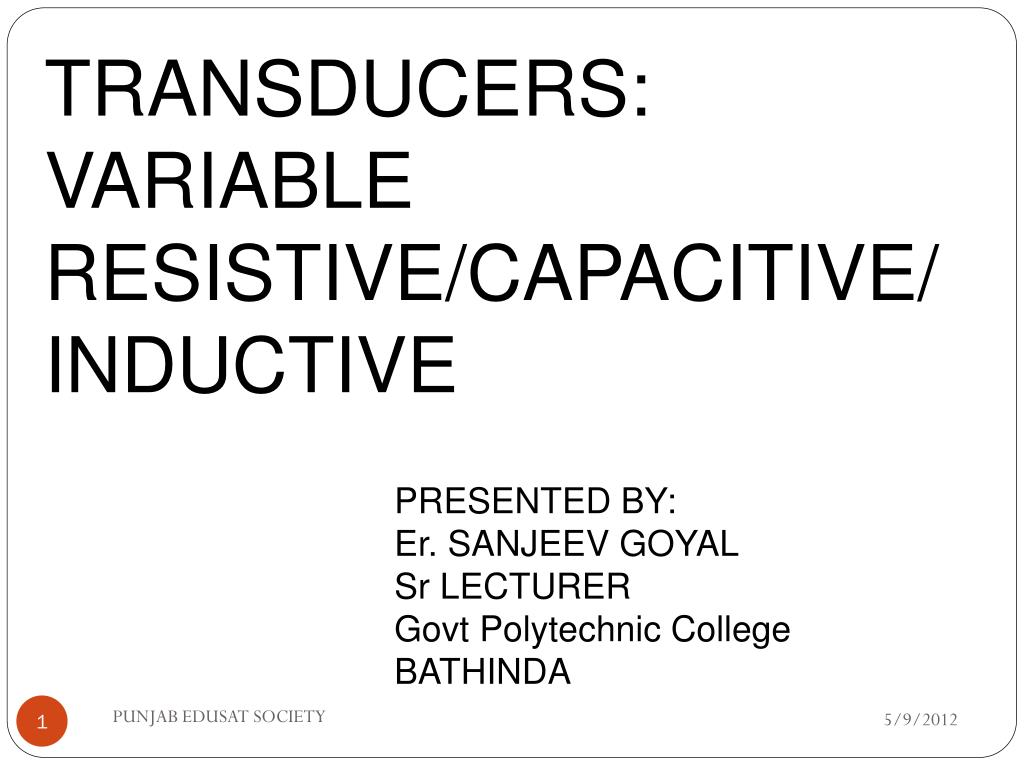Ppt Transducers Variable Resistive Capacitive Inductive And Touch Ic N