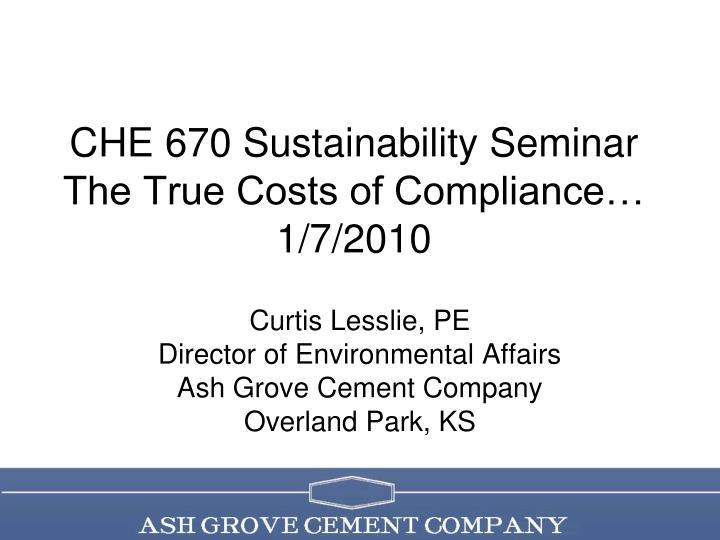 che 670 sustainability seminar the true costs of compliance 1 7 2010 n.