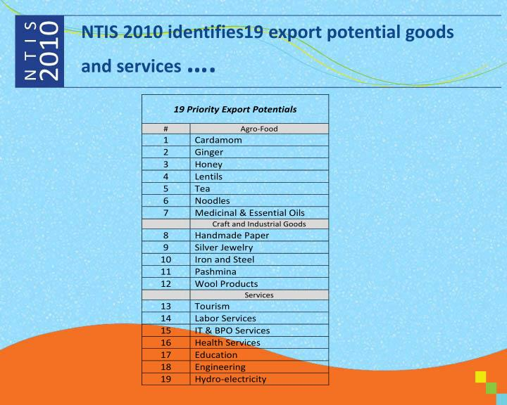 NTIS 2010 identifies19 export potential goods and services