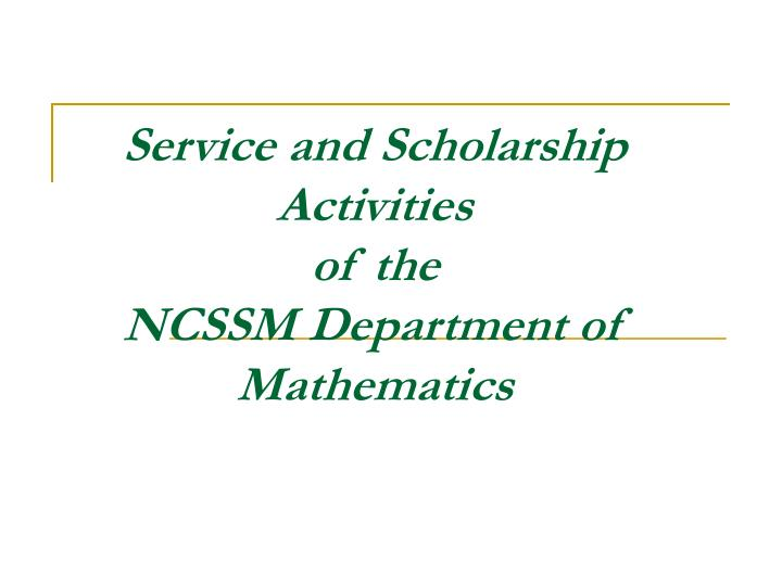 Service and scholarship activities of the ncssm department of mathematics