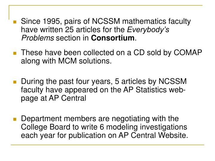 Since 1995, pairs of NCSSM mathematics faculty have written 25 articles for the
