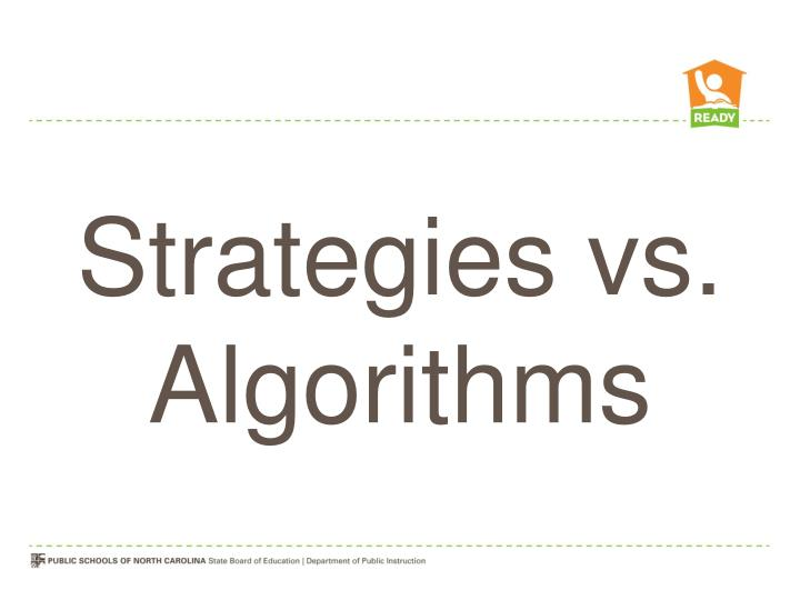 Strategies vs. Algorithms