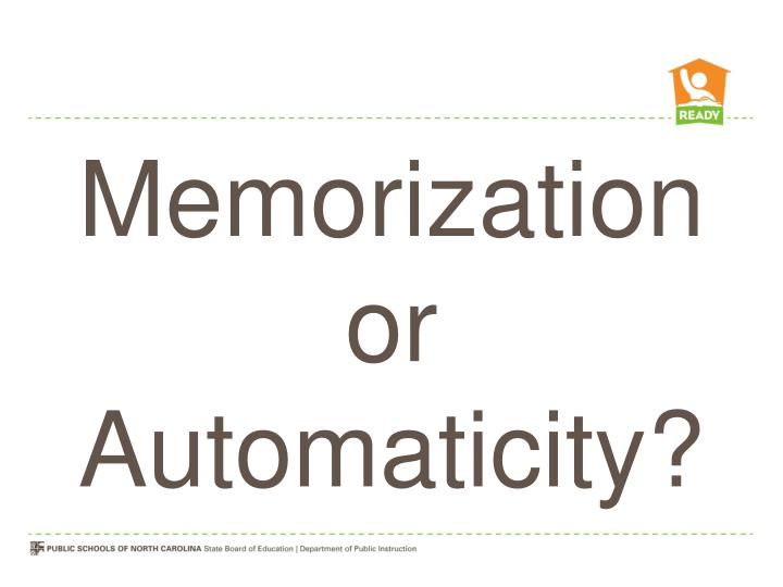 Memorization or Automaticity?