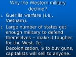 why the western military decline