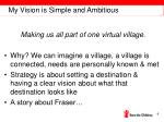 my vision is simple and ambitious