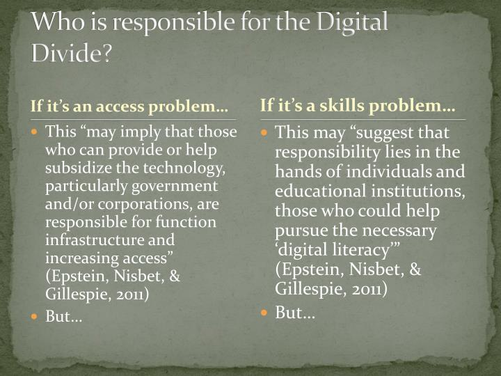 Who is responsible for the Digital Divide?