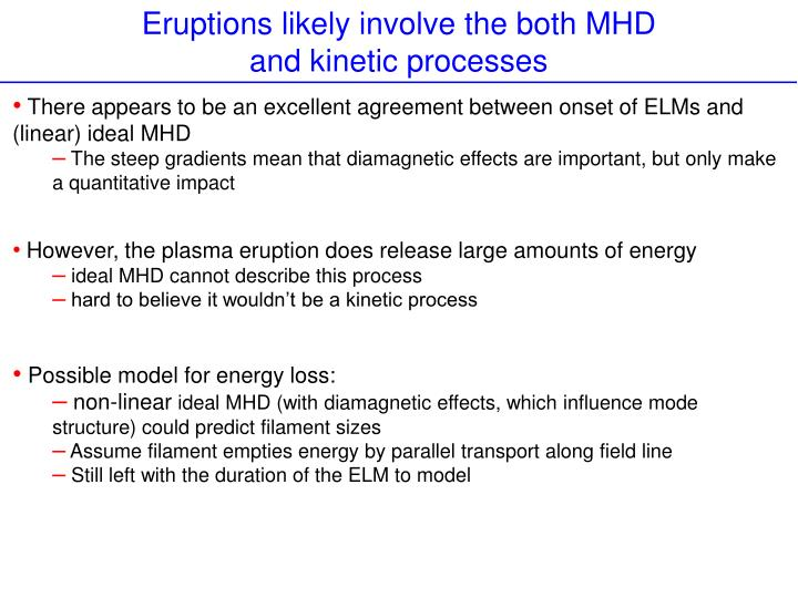 Eruptions likely involve the both MHD