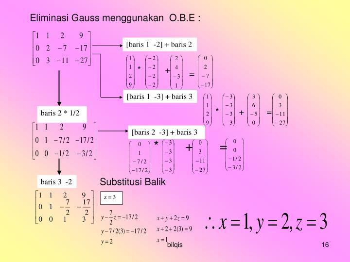[baris 1  -2] + baris 2
