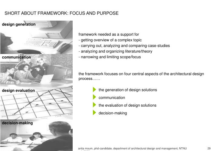 SHORT ABOUT FRAMEWORK: FOCUS AND PURPOSE